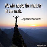 We aim above